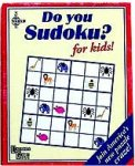 Do You Sudoku? For Kids