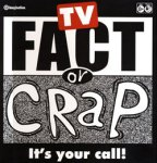 Fact or Crap - TV