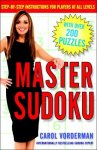 Master Sudoku : Step-by-Step Instructions for Players at All Levels