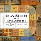 The Games We Played: The Golden Age of Board &amp; Table Games