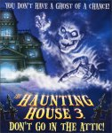 The Haunting House 3: Don't Go in the Attic