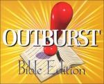 Outburst: Bible Edition