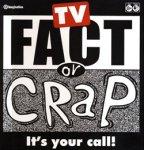 Fact or Crap - TV